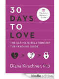 Dr. Diana Kirschner book - 30 Days to Love: The Ultimate Relationship Turnaround Guide