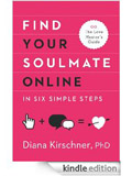 Dr. Diana Kirschner book: Find Your Soulmate Online in 6 Simple Steps by Dr. Diana Kirschner